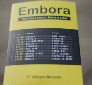 The book Embora: Sete Anos Entre o Norte o Sul, chronicles the experience of a Portuguese expat who had her life changed during her first foreign stop, Leipzig.