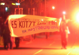 "Riots in Leipzig. The poster reads: ""Troika, G7, Frontex, Leipzig, Germany – We are pissed – The uprising is coming."" Photo provided by H. Köpping. Source: https://linksunten.indymedia.org/de/node/145783#"